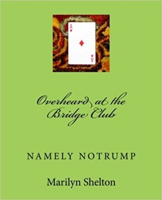 Overheard at the Bridge Club: Namely Notrump