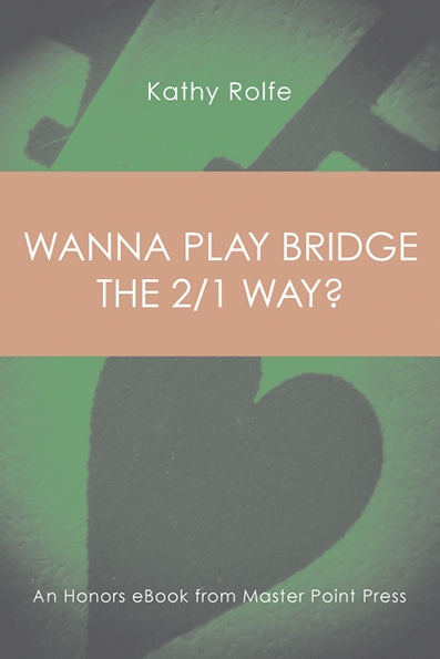 Wanna Play Bridge the 2/1 Way?