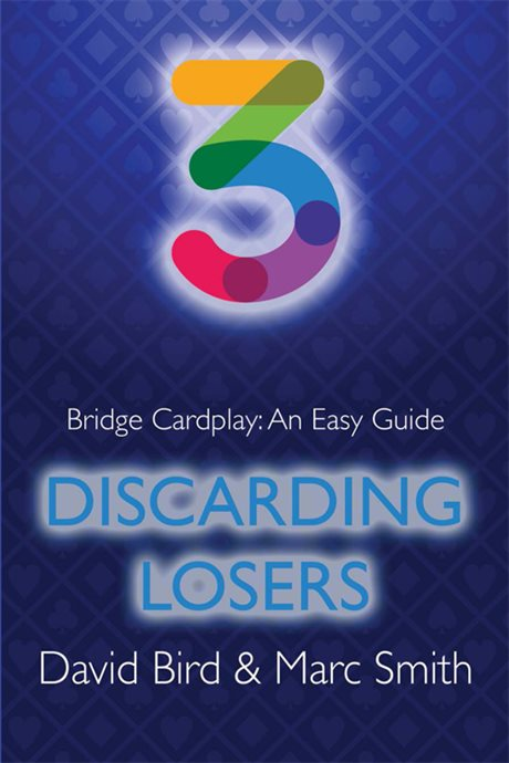 Bridge Cardplay: An easy Guide - Discardning Losers