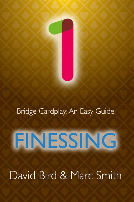 Bridge Cardplay: An easy Guide - Finessing