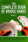 The complete book of bridge hands Vol 1